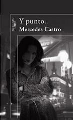 Y punto, de Mercedes Castro.