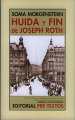 Huida y fin de Joseph Roth, de Soma Morgenstern
