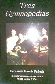 Tres Gymnopedias, de Fernando García Pañeda