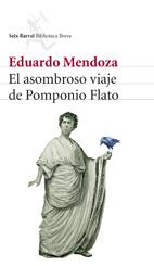 El asombroso viaje de Pomponio Flato, de Eduardo Mendoza