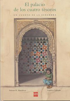 El palacio de los cuatro tesoros. Un cuento de la Alhambra. De Antonio Rodríguez Almodóvar